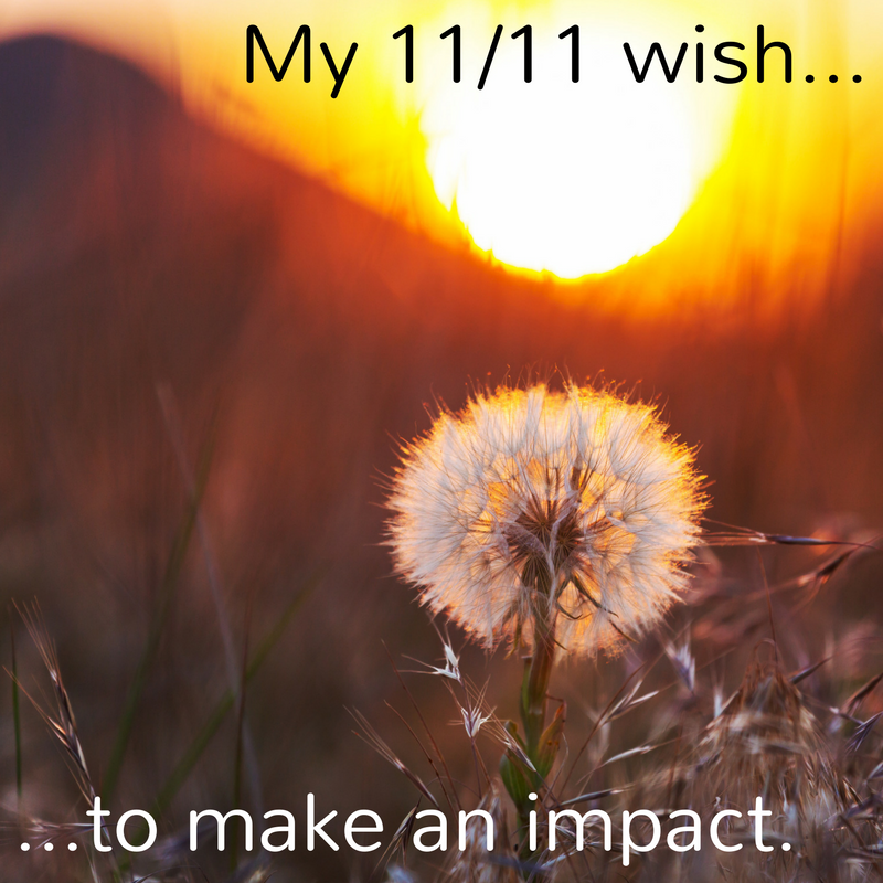 """A dandelion with the text """"My 11/11 wish... to make an impact."""""""