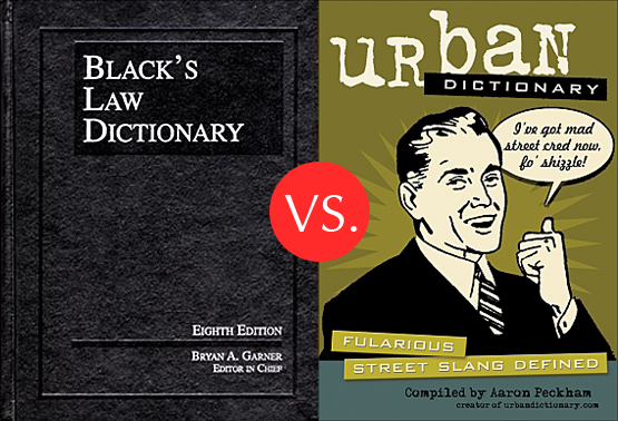 Black's Law and Urban Dictionaries