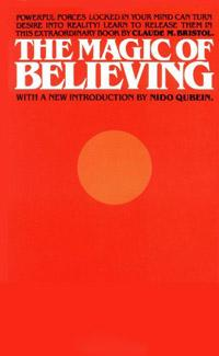 The Magic of Believing by Claude Bristol